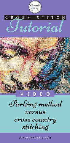Cross stitch tutorial showing the difference between the parking method and cross country stitching when working across a pattern