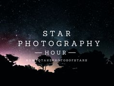 Travel photography tips: how to take photos of stars.