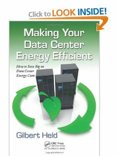 Making Your Data Center Energy Efficient by Gilbert Held. $72.95. Publisher: Auerbach Publications; 1 edition (September 12, 2011). Publication: September 12, 2011