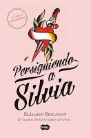 La teva lectura i la meva: Persiguiendo a Silvia. Saga Silvia. Elísabet Benav...