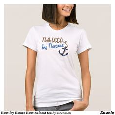1faa28a7a Nauti by Nature Nautical boat tee Gifts For Dad, Gifts For Women, Gifts For