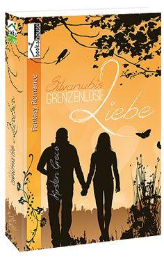 """""""Grenzenlose Liebe - Silvanubis 1"""" von Kirsten Greco ab Dezember 2015 im bookshouse Verlag.  www.bookshouse.de/buecher/Grenzenlose_Liebe___Silvanubis_1/"""