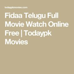 Fidaa Telugu Full Movie Watch Online Free | Todaypk Movies