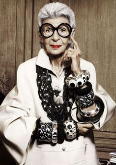 Iris Apfel: She really gets it! The contrast between her glasses and bangles creates texture.