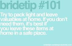 Honeymoon tips; Travel light & only bring items that are needed!