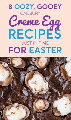 8 Oozy, Gooey Cadbury Creme Egg Recipes Just In Time For Easter No Egg Desserts, Holiday Desserts, Cream Egg Brownies, Cadbury Creme Egg Recipes, Easter Treats, Easter Recipes, Cupcake Recipes, Sweet Recipes, Food To Make