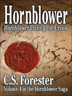 Hornblower During the Crisis - an unfinished novel (Hornblower Saga) by C. S. Forester, http://www.amazon.com/dp/B00519KS52/ref=cm_sw_r_pi_dp_EDC0sb0HTX6V5