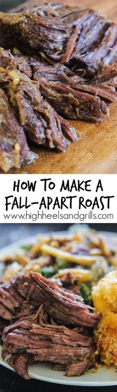 "How to Make a Fall-Apart Roast - One that will melt in your mouth and takes little effort on your part. http://www.highheels andgrills.com/how-to-make-a-fall-apart-roast/ ""Repinned by Keva xo""."