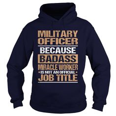 MILITARY OFFICER T-Shirts, Hoodies. CHECK PRICE ==► https://www.sunfrog.com/LifeStyle/MILITARY-OFFICER-97165767-Navy-Blue-Hoodie.html?41382