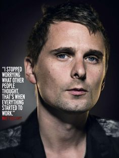 """""""I stopped worrying what other people thought. That's when everything started to work."""" - Matt Bellamy #MUSE"""