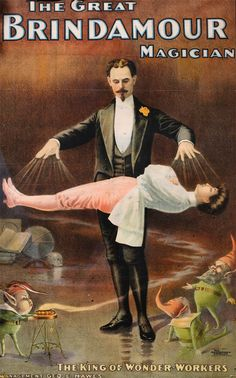 Levitation The Great Brindamour Magician ( antique circus sideshow poster / vintage poster / vintage illustration / levitation/ prestidigitation / magician / magic ) Vintage Circus Posters, Retro Poster, Poster Vintage, Vintage Carnival, The Magicians, Vintage Advertisements, Vintage Ads, Vintage Prints, Circo Vintage