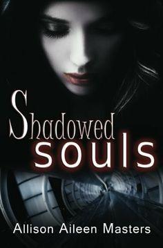 """Shadowed Souls""  ***  Allison Aileen Masters  (2011)"
