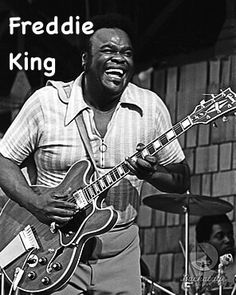 Freddie King, the Texas Cannonball. His Hideaway (and others) inspired Clapton, Beck, Mick Taylor and many others.