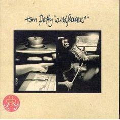 Post sobre o disco Wildflowers de Tom Petty, lançado na década de 90. Excelente disco!