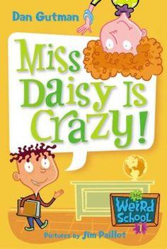 2a0e2a75481 Miss Daisy Is Crazy! (My Weird School Series) by Dan Gutman (AR