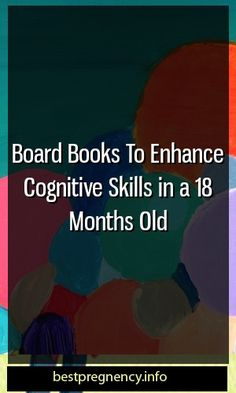 Board Books To Enhance Cognitive Skills in a 18 Months Old #pregnency  #maternitytrend #motherhood Pregnancy Health, Pregnancy Care, Pregnancy Workout, Pregnancy Facts, Pregnancy Problems, Pregnancy Goals, Pregnancy Info, Pregnancy Photos, Pregnancy Cravings