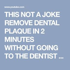 THIS NOT A JOKE REMOVE DENTAL PLAQUE IN 2 MINUTES WITHOUT GOING TO THE DENTIST - YouTube