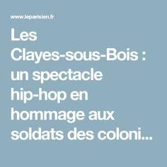 Les Clayes-sous-Bois : un spectacle hip-hop en hommage aux soldats des colonies - le Parisien