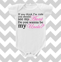 My Aunt is Cute Wanna be my Uncle Choose Your Color Onesie by Simply Chic Baby Boutique