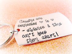Hey, I found this really awesome Etsy listing at https://www.etsy.com/listing/181095870/hand-stamped-cousins-keychain-keepsake