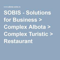 SOBIS - Solutions for Business > Complex Albota > Complex Turistic > Restaurant
