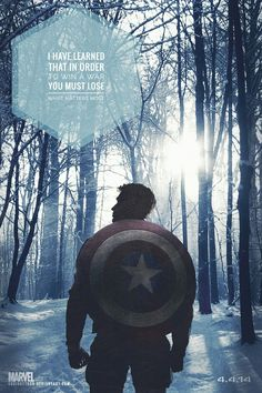 Captain America - I have learned that in order to win a war you must lose what matters most.