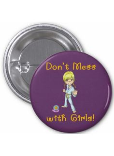 """Show you mean business with a Smiley Riley """"Don't Mess with Girls"""" button. The buttons make fun gifts, or party treats and are available in 5 sizes from 1.25"""" to 6"""" in diameter. They are very hardy as they are covered in scratch resistant and UV resistant mylar. Suggested age range 5-12 years."""