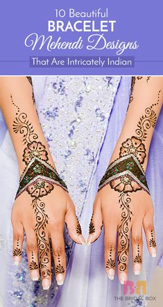 10 Beautiful Bracelet Mehendi Designs That Are Intricately Indian