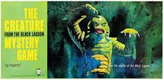 """The Creature From The Black Lagoon: """"Enter the depths of the Black Lagoon"""""""