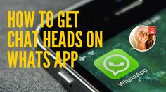 How to Enable Chat Heads like Facebook on Whatsapp | In Telugu