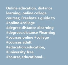 Online education, distance learning, online college courses; Freebyte s guide to #online #college #degree,distance #learning #degrees,distance #learning #courses,online #college #courses,adult #education,education, #university,free #course,educational #resources,tutorials,ebook http://ohio.remmont.com/online-education-distance-learning-online-college-courses-freebyte-s-guide-to-online-college-degreedistance-learning-degreesdistance-learning-coursesonline-college-coursesadult-educat/  # Free…