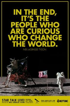 Curious people change the world Curiosity Quotes, Humorous Quotes, Code Of Conduct, People Change, What Goes On, Albert Einstein, Change The World, Outer Space, Discovery