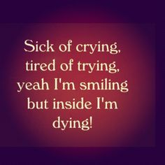 i'm dying inside quotes Hurt Quotes, Sad Quotes, Wisdom Quotes, Quotes To Live By, Life Quotes, Inspirational Quotes, Friend Quotes, People Quotes, The Words