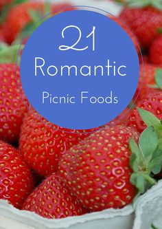 The 21 most romantic picnic foods. Set the mood with these food ideas!