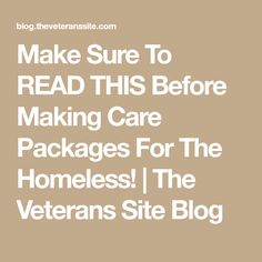 Make Sure To READ THIS Before Making Care Packages For The Homeless! |  The Veterans Site Blog