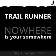 Trail runner. Nowhere is your somewhere.