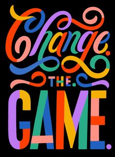 Change The Game - Lettering by Carmi Grau - Lettering & Typography - Creative Typography, Typographic Design, Typography Quotes, Typography Letters, Typography Poster, Graphic Design Typography, Lettering Design, Japanese Typography, Graphic Design Letters