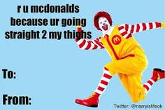are you mcdonalds cuz ur going straight to my thighs. Naughty Valentines, Funny Valentines Cards, Be My Valentine, Valentine Gifts, Really Funny, The Funny, Mean Humor, Romantic Cards, Mean Girls