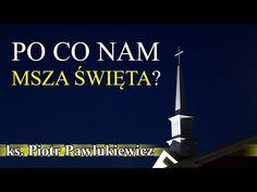 Piotr Pawlukiewicz - Po co nam Msza Święta? Meditation, Prayers, Calm, Watches, Youtube, Bible, Catholic, Wristwatches, Prayer