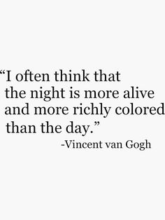 """""""Vincent van Gogh Quote"""" Stickers by Now Quotes, True Quotes, Words Quotes, Wise Words, Quotes To Live By, Sayings, Night Out Quotes, Quotes About Night, Cynical Quotes"""
