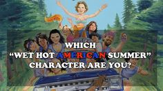 """Which """"Wet Hot American Summer"""" Character Are You?"""