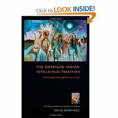 The American Indian Intellectual Tradition: An Anthology of Writings from 1772 to 1972: David Martínez: 9780801476549: Amazon.com: Books