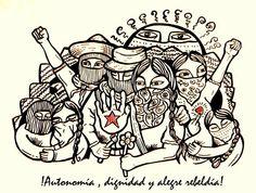 #autonomia , #dignidad y #alegre #rebeldia #EZLN