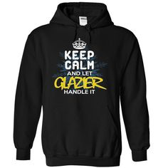 Keep Calm and Let GLAZIER Handle It T-Shirts, Hoodies. CHECK PRICE ==►…