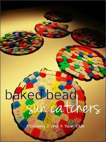 Teaching 2 and 3 Year Olds: Preschool Art: Baked Bead Sun Catchers