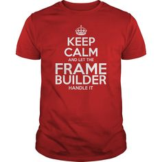 Awesome Tee For Frame Builder T-Shirts, Hoodies. ADD TO CART ==► https://www.sunfrog.com/LifeStyle/Awesome-Tee-For-Frame-Builder-111219068-Red-Guys.html?id=41382