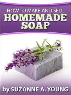 How to Make and Sell Homemade Soap   - This book contains detailed information on how to make soap, either as a hobby, or as a business. ~ Kindle Purchase Price: $3.97 Prime Members: $FREE$ (borrow for free from your Kindle)