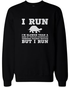 Details about Im Slower than a Turtle Funny Workout Sweatshirt Gym Pullover Fleece Sweater - Cool Shirts - Ideas of Cool Shirts - Sarcastic Shirts, Funny Shirt Sayings, Shirts With Sayings, Funny Quotes, Funny Sarcastic, Work Sayings, Shirt Quotes, Funny Hoodies, Funny Sweatshirts