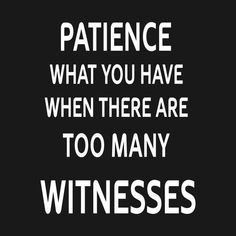 Check out this awesome 'Patience+what+you+have+when+there+are+too+many+witnesses' design Parenting humour on Golf Quotes, Me Quotes, Funny Quotes, Funny Memes, Funny Patience Quotes, Hilarious, Funny But True, Funny Stuff, Qoutes