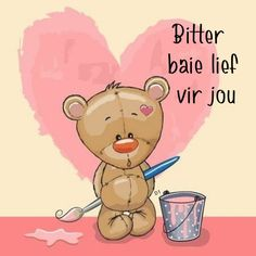 Bitter baie lief vir jou Wisdom Quotes, Qoutes, Love Quotes, Baie Dankie, Teddy Bear Pictures, Afrikaanse Quotes, Goeie More, Give It To Me, Love You